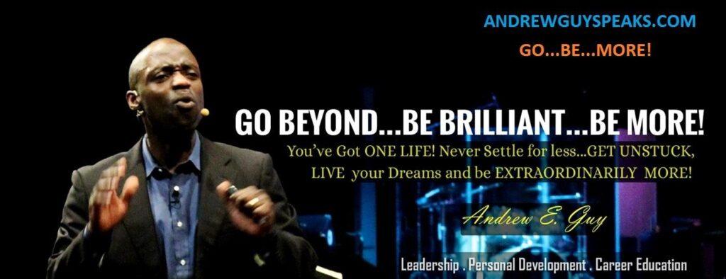 Go-Be-More!-Andrewguyspeaks website- leadership trainer, author, speaker