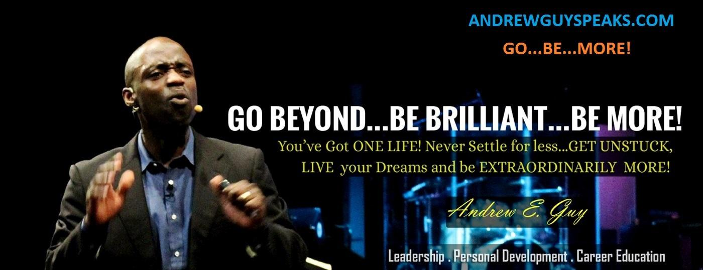 Go-Be-More!-Andrewguyspeaks website- leadership trainer, author, speaker