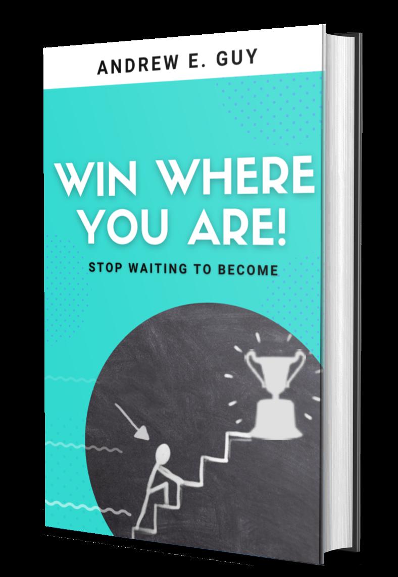 win where you are